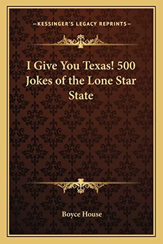 I Give You Texas! 500 Jokes of