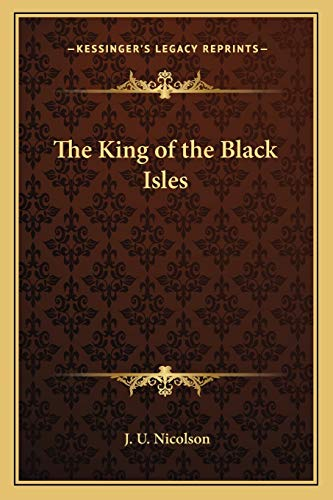9781162749815: The King of the Black Isles