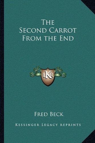 9781162750309: The Second Carrot From the End
