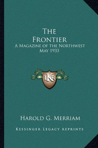 9781162750835: The Frontier: A Magazine of the Northwest May 1933