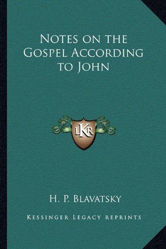 Notes on the Gospel According to John: Blavatsky, H. P.