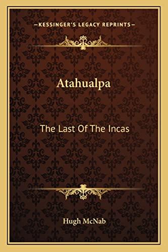 9781162753348: Atahualpa: The Last Of The Incas