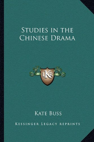 9781162753775: Studies in the Chinese Drama