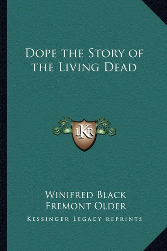9781162753850: Dope the Story of the Living Dead
