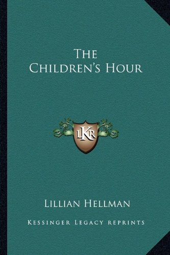 9781162754123: The Children's Hour