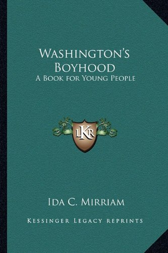 9781162754352: Washington's Boyhood: A Book for Young People