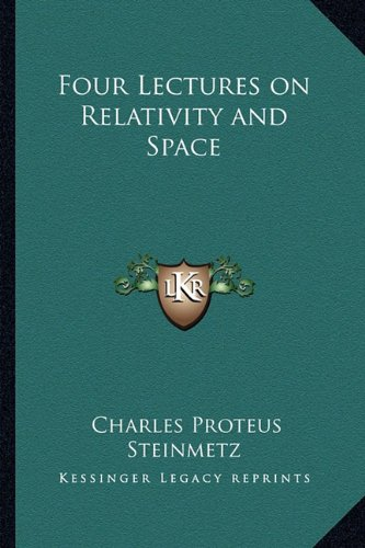 9781162755076: Four Lectures on Relativity and Space