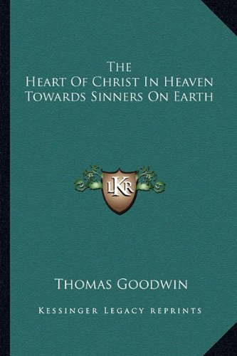 9781162755199: The Heart Of Christ In Heaven Towards Sinners On Earth