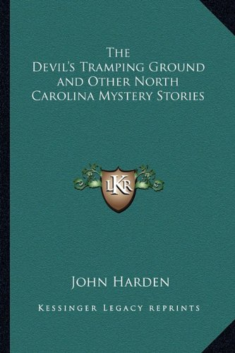 9781162756349: The Devil's Tramping Ground and Other North Carolina Mystery Stories