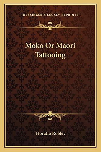 9781162757162: Moko Or Maori Tattooing