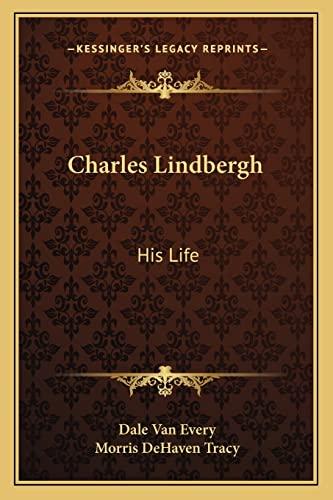 9781162757407: Charles Lindbergh: His Life