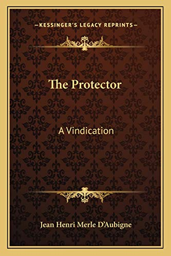 9781162758817: The Protector: A Vindication