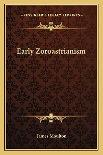 9781162760025: Early Zoroastrianism