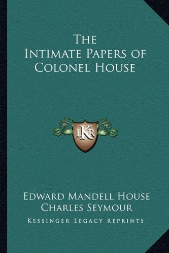 9781162760377: The Intimate Papers of Colonel House