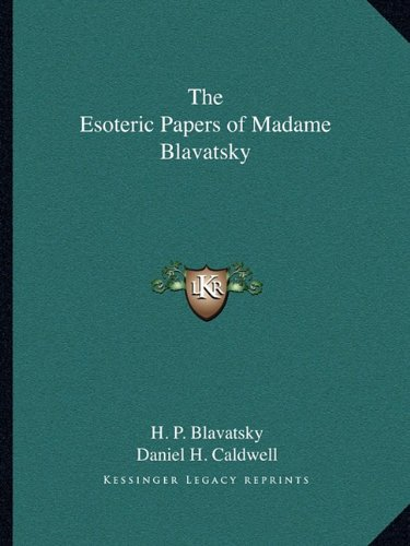 9781162760810: The Esoteric Papers of Madame Blavatsky