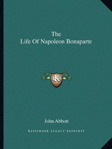 9781162760940: The Life Of Napoleon Bonaparte