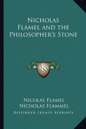 9781162761039: Nicholas Flamel and the Philosopher's Stone