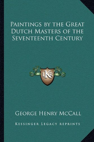 9781162761787: Paintings by the Great Dutch Masters of the Seventeenth Century
