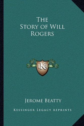 9781162762227: The Story of Will Rogers