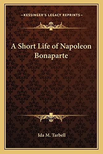A Short Life of Napoleon Bonaparte