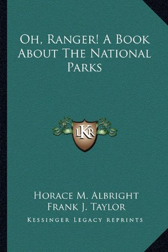 9781162764627: Oh, Ranger! A Book About The National Parks