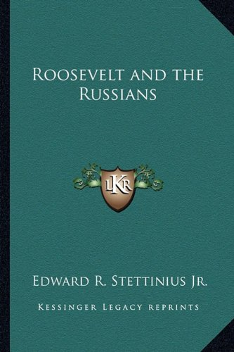 9781162766300: Roosevelt and the Russians