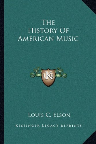 9781162766751: The History Of American Music