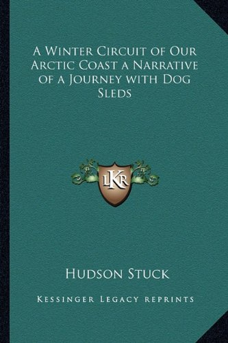 9781162767093: A Winter Circuit of Our Arctic Coast a Narrative of a Journey with Dog Sleds