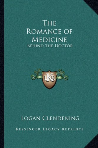 9781162767758: The Romance of Medicine: Behind the Doctor