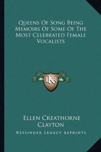 9781162768458: Queens Of Song Being Memoirs Of Some Of The Most Celebrated Female Vocalists
