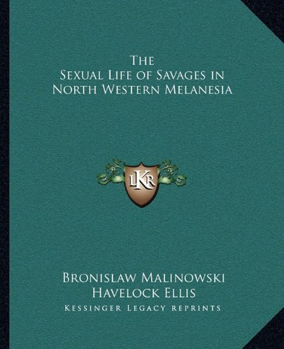 9781162769158: The Sexual Life of Savages in North Western Melanesia