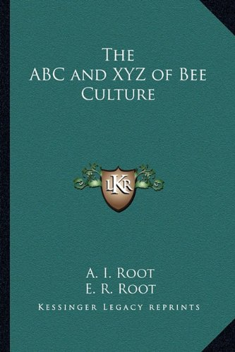 9781162769165: The ABC and XYZ of Bee Culture