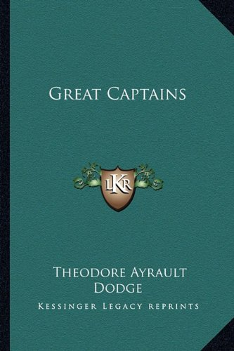 Great Captains: Dodge, Theodore Ayrault