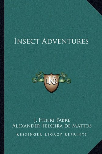 9781162773032: Insect Adventures