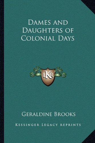 9781162773841: Dames and Daughters of Colonial Days