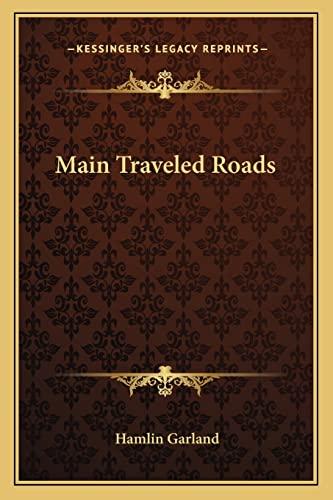 9781162773889: Main Traveled Roads