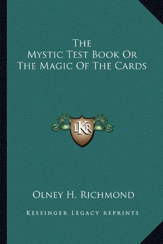 9781162774503: The Mystic Test Book Or The Magic Of The Cards