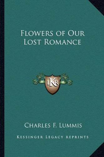 9781162775135: Flowers of Our Lost Romance