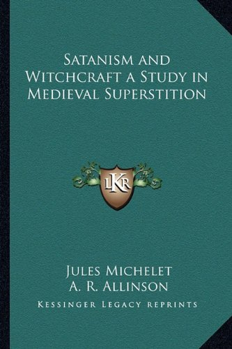 9781162775630: Satanism and Witchcraft a Study in Medieval Superstition