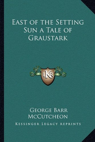 9781162775937: East of the Setting Sun a Tale of Graustark