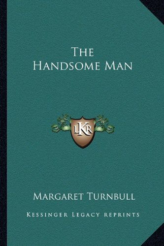 9781162776064: The Handsome Man