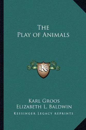 9781162776309: The Play of Animals