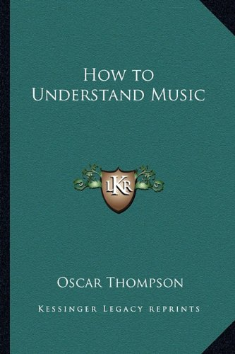 9781162776996: How to Understand Music