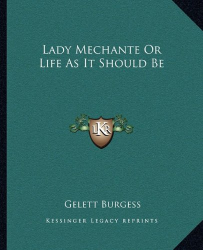 9781162777634: Lady Mechante Or Life As It Should Be
