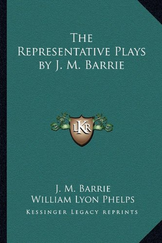 9781162778686: The Representative Plays by J. M. Barrie