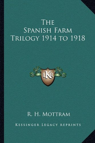 9781162779782: The Spanish Farm Trilogy 1914 to 1918