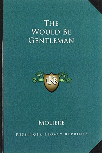 9781162780696: The Would Be Gentleman