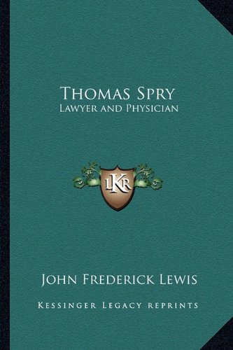 9781162781198: Thomas Spry: Lawyer and Physician