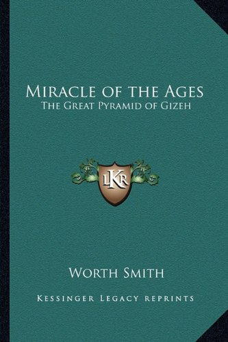 9781162781211: Miracle of the Ages: The Great Pyramid of Gizeh