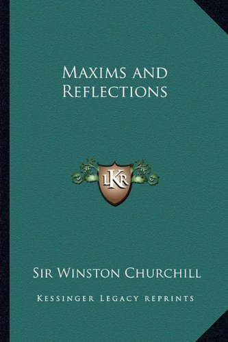 9781162781440: Maxims and Reflections